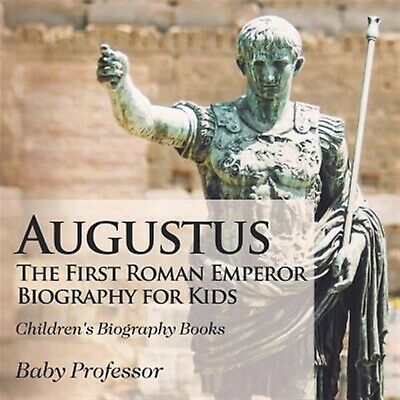 Augustus First Roman Emperor - Biography for Kids Children's by Baby Professor