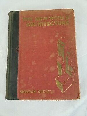 1930 Cheney NEW WORLD ARCHITECTURE Book MCM Deco HB 389 Illustrations ExLibrary