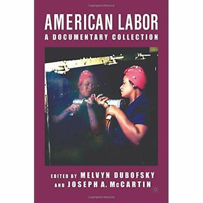 American Labor: A Documentary History - Paperback NEW Dubofsky, Melvy 2004-11-05