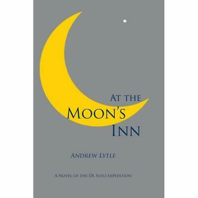 At the Moon's Inn - Paperback NEW Andrew Lytle 2009-07-30