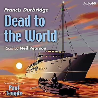 Dead to the World by Francis Durbridge (CD-Audio, 2013)