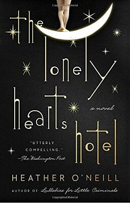 NEW - The Lonely Hearts Hotel: A Novel by O'Neill, Heather