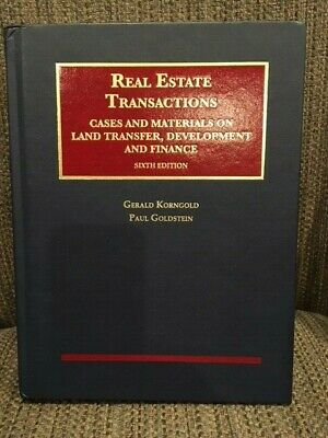 Real Estate Transactions, Cases and Materials on... Korngold Goldstein Sixth Ed.