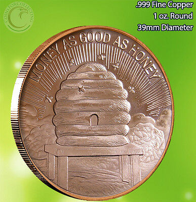 Money as Good as Honey Copper Round 1 oz .999 Very Limited and Rare