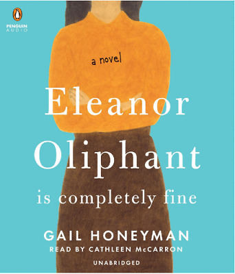 Eleanor Oliphant Is Completely Fine: A Novel By  Gail Honeyman