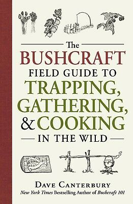 The Bushcraft Field Guide to Trapping Gathering by Dave Canterbury Paperback NEW