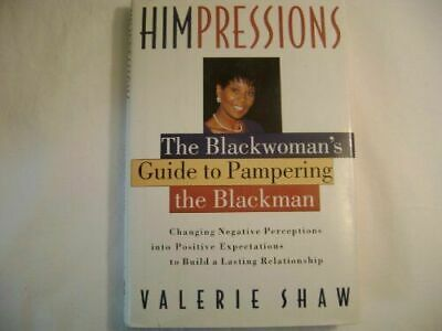 Himpressions : The Blackwoman's Guide to Pampering the Blackman