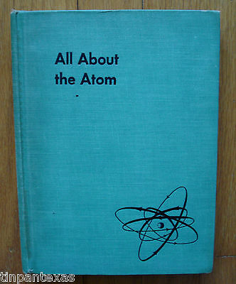 All About the Atom Ira M. Freeman 1955 5th Print Elementary Science Physics HC