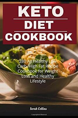 Keto Diet Cookbook: 280 All Healthy Low Carb by Serah Collins New Paperback Book