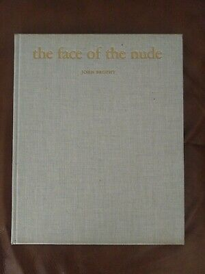 The Face Of The Nude - Study In Beauty  By John Brophy Hardcover Book 1968