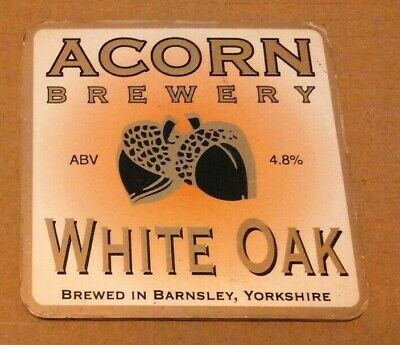 ACORN brewery WHITE OAK cask ale beer pump clip badge front Yorkshire