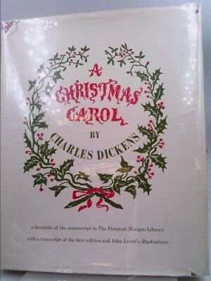 A Christmas Carol. a Facsimile of the Manuscript in the Pierpont...  (1st THUS)