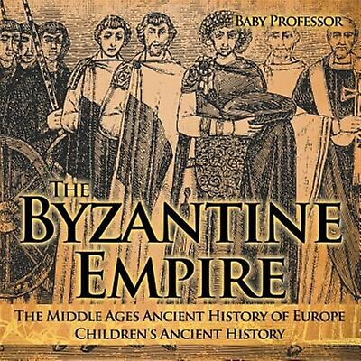 The Byzantine Empire - Middle Ages Ancient History Europe  by Baby Professor