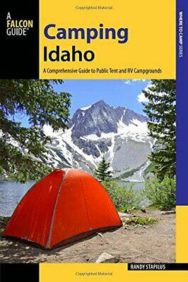 NEW - Camping Idaho: A Comprehensive Guide to Public Tent and RV Campgrounds