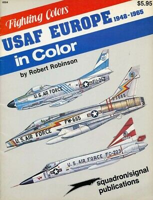Squadron/Signal USAF Europe 1948-1965 In Color Fighting Colors