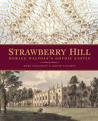 Strawberry Hill: Horace Walpole's Gothic Castle - Hardback - Very Good Condition