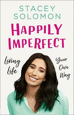 Happily Imperfect: Living life your own way by Solomon, Stacey Book The Cheap