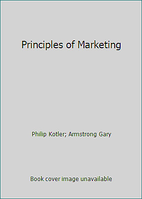 Principles of Marketing by Philip Kotler; Armstrong Gary