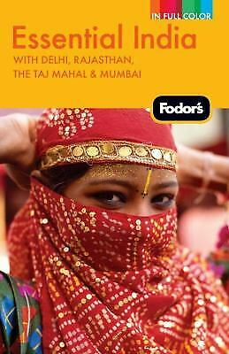 Essential India - Fodor's : With Delhi, Rajasthan, the Taj Mahal,...  (ExLib)