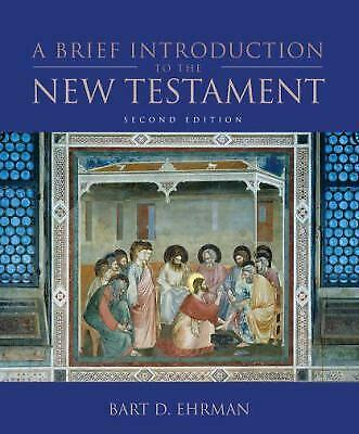 A Brief Introduction to the New Testament by Bart D. Ehrman