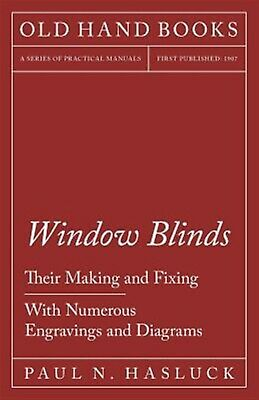 Window Blinds - Their Making Fixing - Numerous Engraving by Hasluck Paul N