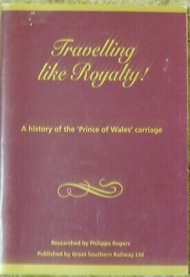 Travelling Like Royalty history of the Prince of Wales Railway Carriage P Rogers