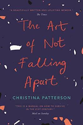 The Art of Not Falling Apart by Patterson, Christina Book The Cheap Fast Free