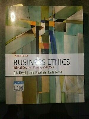 (PDF FORM ONLY) Business Ethics, Ethical Decision Making and Cases 12th Edition