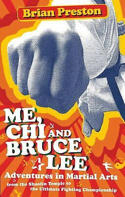 Me, Chi, and Bruce Lee : Adventures in Martial Arts from the Shaolin...  (ExLib)