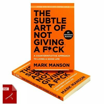 The Subtle Art of Not Giving a F*ck : A Counterintuitive Approach to Living PDF