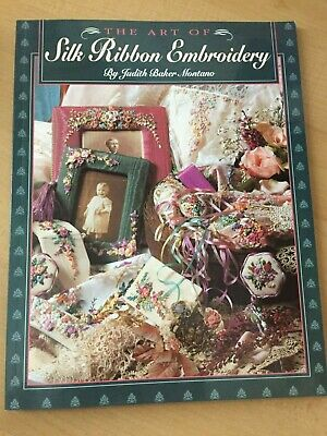 The Art Of Silk Ribbon Embroidery By Judith Baker Montano - Soft Cover