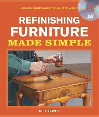 Refinishing Furniture Made Simple Includes Companion Step-By-Ste by Jewitt Jeff