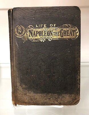 Life of Napoleon the Great Volume II published in 1892