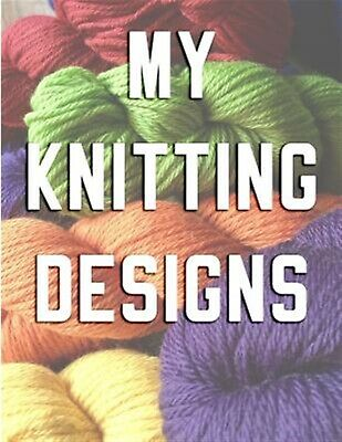 My Knitting Designs Knitting Design Graph Paper by Journals Passion Imagination