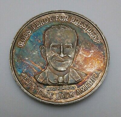 """ROSS PEROT FOR PRESIDENT"" 1 OZ troy .999 FINE SILVER ROUND MADE IN USA toned"
