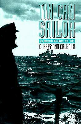 Tin Can Sailor : Life Aboard the U.S.S. Sterett, 1939-1945