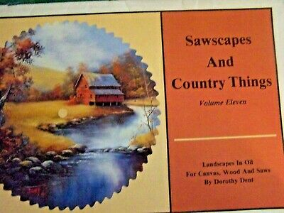 Sawscapes And Country Things V11 Dorothy Dent 1988 Oil Landscapes Tole Paint