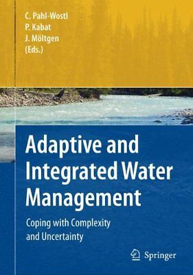 Pahl-Wostl/Kabat/Möltgen: Adaptive and Integrated Water Management (2008)