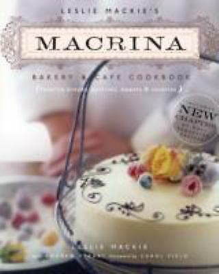 Leslie Mackie's Macrina Bakery and Cafe Cookbook : Favorite Breads, Pastries,...