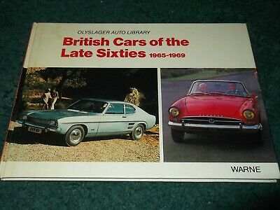 British Cars Of The Late Sixties 1965 - 1969 Warne Olyslager Auto Library.