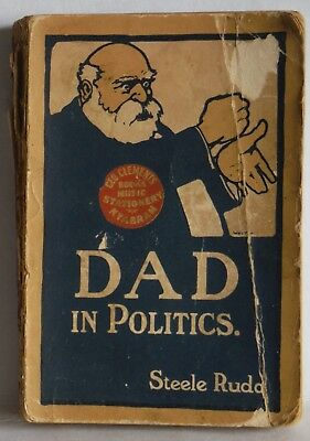 Dad In Politics Steele Rudd PB 1909 old Australian Book