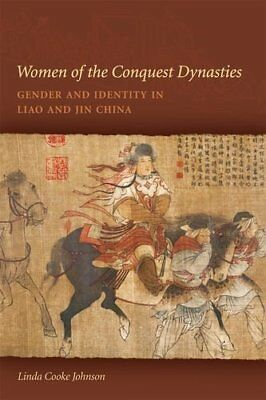 NEW - Women of the Conquest Dynasties: Gender and Identity in Liao and Jin China