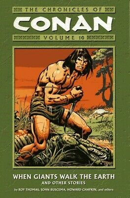 CHRONICLES OF CONAN Vol 10 When Giants Walk The Earth $16.95srp Roy Thomas NEW