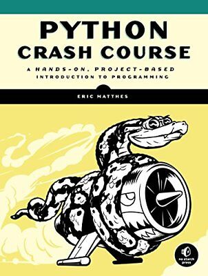 Python Crash Course: A Hands-On, Project-Based Introduction to Programming by…