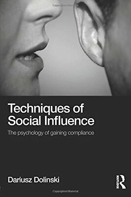 Techniques of Social Influence: The psychology of gaining compliance by Dolin…