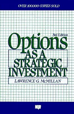 Options as a Strategic Investment by Lawrence G. McMillan (1993, Hardcover)