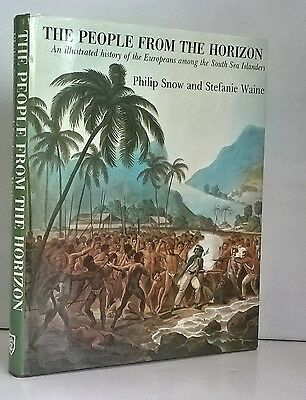 The People From The Horizon - Illus. History of Europeans Among SthSea Islanders
