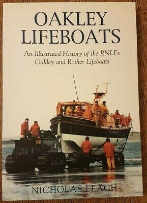 Oakley Lifeboats: Illustrated history of RNLIs Oakley + Rother Lifeboats N.Leach