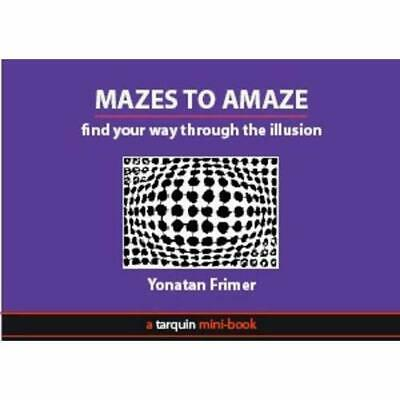 Mazes to Amaze: Admire the Illusion...and Then Find You - Paperback NEW Yonatan