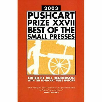 The Pushcart Prize XXVII 2003: Best of the Small Presse - Hardcover NEW Bill Hen